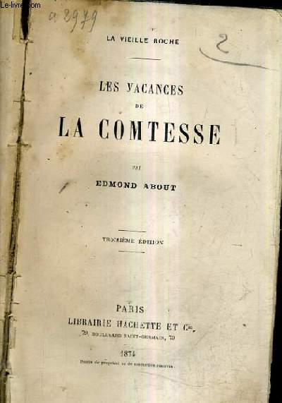 LES VACANCES DE LA COMTESSE / LA VIELLE ROCHE / 3E EDITION.
