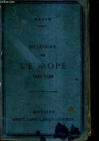 HISTOIRE DE L'EUROPE ET DE LA FRANCE DE 1610 A 1789 / 12E EDITION / BACCALAUREAT PROGRAMME DU 28 JANVIER 1890 / CLASSE DE RHETORIQUE.