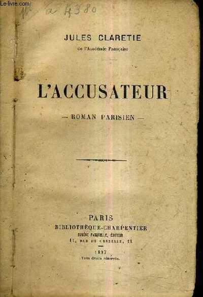 L'ACCUSATEUR - ROMAN PARISIEN.