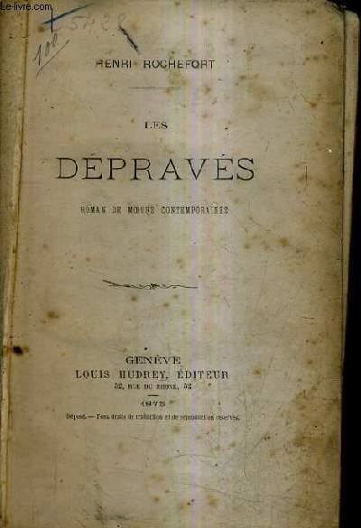LES DEPRAVES - ROMAN DE MOEURS CONTEMPORAINES.
