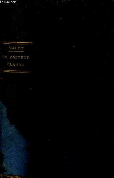 LE DOCTEUR CLAUDE / NOUVELLE EDITION.