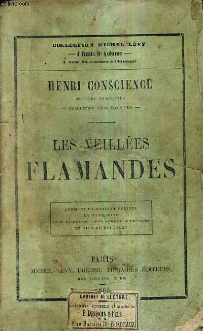 LES VEILLEES FLAMANDES - COMMENT ON DEVIENT PEINTRE - LA MALE MAIN - ANGE ET DEMON - UNE ERREUR JUDICIAIRE - LE FILS DU BOURREAU / NOUVELLE EDITION.