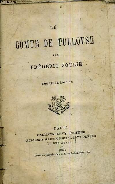 LE COMTE DE TOULOUSE / NOUVELLE EDITION.