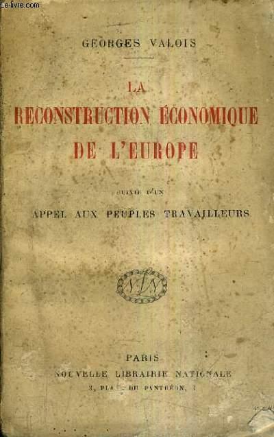 LA RECONSTRUCTION ECONOMIQUE DE L'EUROPE SUIVIE D'UN APPEL AUX PEUPLES TRAVAILLEURS.