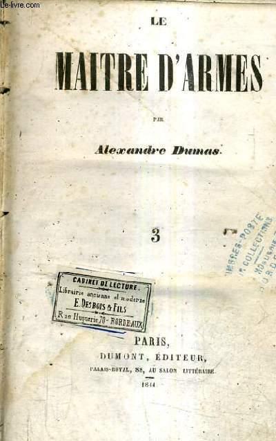 LE MAITRE D'ARMES / TOME 3 .