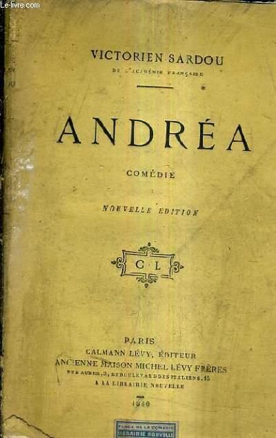 ANDREA COMEDIE EN QUATRE ACTES SIX TABLEAUX / NOUVELLE EDITION.