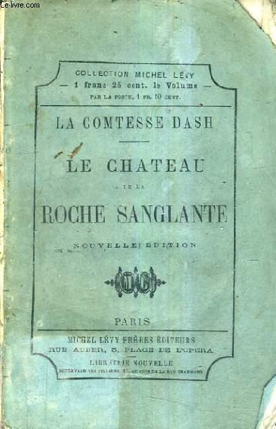 LE CHATEAU DE LA ROCHE SANGLANTE / NOUVELLE EDITION.