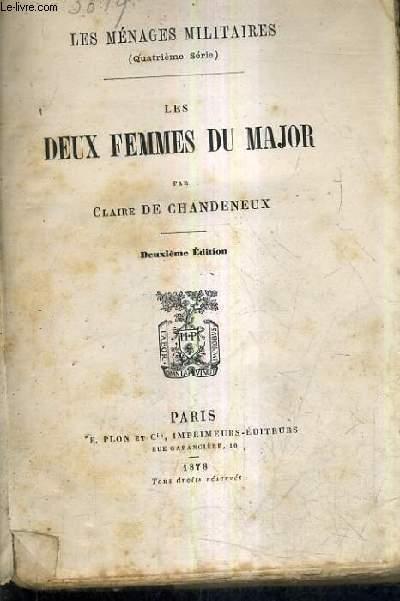 LES DEUX FEMMES DU MAJOR / LES MENAGES MILITAIRES QUATRIEME SERIE / 2E EDITION.
