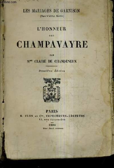 L'HONNEUR DES CHAMPAVAYRE / LES MARIAGES DE GARNISON DEUXIEME SERIE / 2E EDITION.