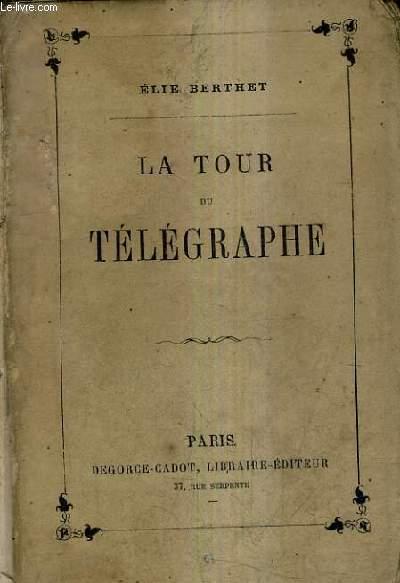LA TOUR DU TELEGRAPHE.