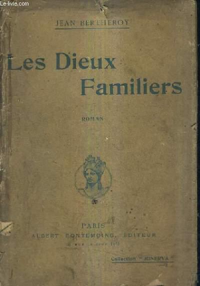 LES DIEUX FAMILIERS / ROMAN.