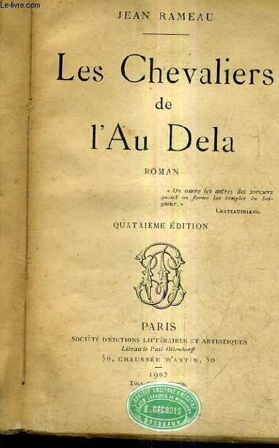LES CHEVALIERS DE L'AU DELA /4E EDITION.