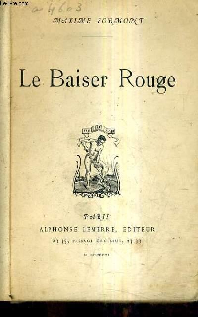 LE BAISER ROUGE.