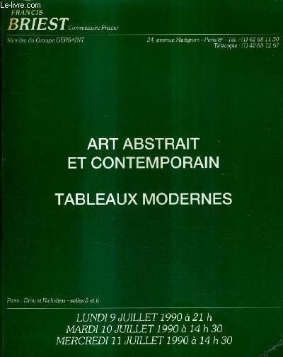 CATALOGUE DE VENTES AUX ENCHERES - ART ABSTRAIT ET CONTEMPORAIN TABLEAUX MODERNES - DROUOT RICHELIEU SALLES 5 ET 6 - LUNDI 9 MARDI 10 MERCREDI 11 JUILLET 1990.