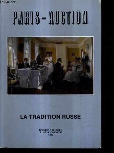 CATALOGUE DE VENTES AUX ENCHERES - PARIS AUCTION - LA TRADITION RUSSE - DROUOT RICHELIEU SALLE 4 JEUDI 29 NOVEMBRE 1990.