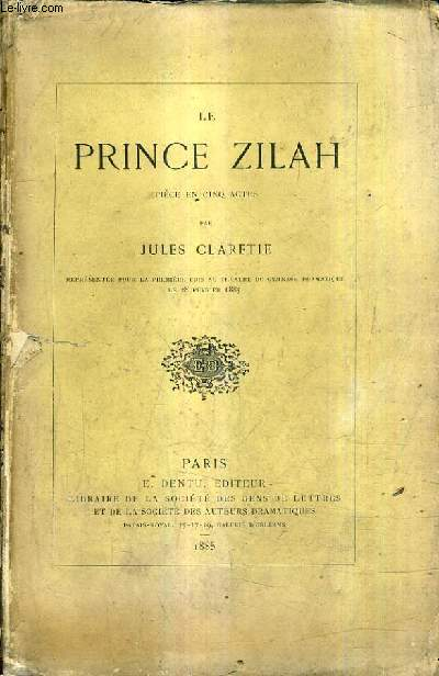 LE PRINCE ZILAH - PIECE EN CINQ ACTES.