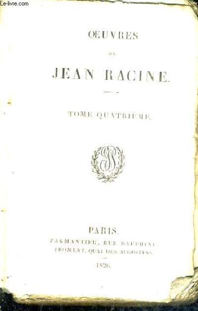 OEUVRES DE JEAN RACINE - TOME QUATRIEME.