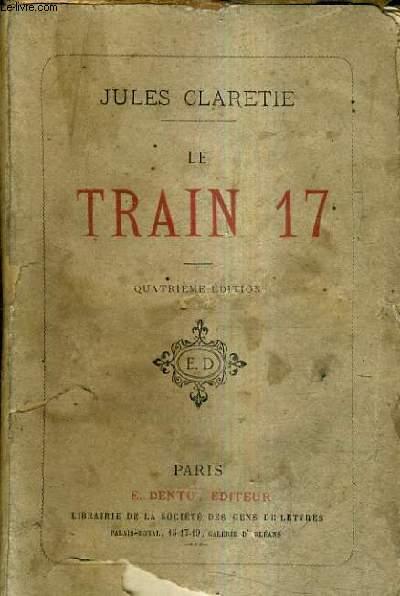 LE TRAIN 17 / 4E EDITION.