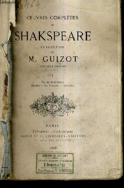 OEUVRES COMPLETES DE SHAKESPEARE TRADUCTION DE M.GUIZOT - TOME 1 : VIE DE SHAKSPEARE HAMLET LA TEMPETE CORIOLAN - 7E EDITION.