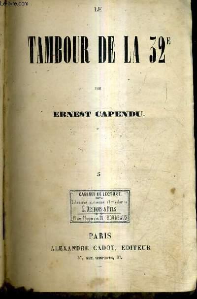 LE TAMBOUR DE LA 32E - TOME 5 - CHAPITE XV AU CHAPITRE XXVI .