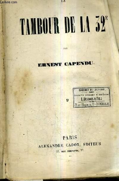 LE TAMBOUR DE LA 32E - TOME 9 - CHAPITRE XXXVIII AU HAPITRE XLIX.