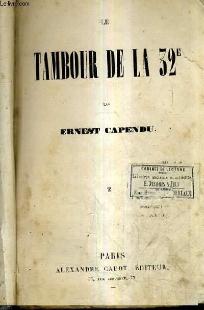 LE TAMBOUR DE LA 32E - TOME 2 - CHAPITRE XI AU CHAPITRE XXIV.