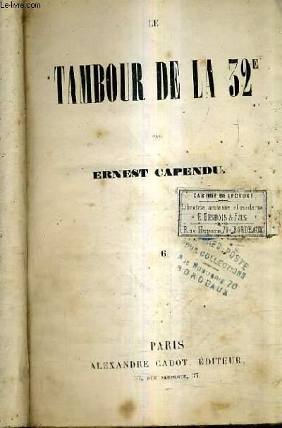 LE TAMBOUR DE LA 32E - TOME 6 - CHAPITRE XXVII AU XXX ET DU CHAPITRE I AU CHAPITRE IX.