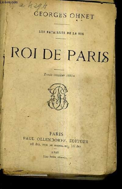 LES BATAILLES DE LA VIE / ROI DE PARIS / 33E EDITION.