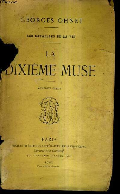 LES BATAILLES DE LA VIE / LA DIXIEME MUSE / 2E EDITION.