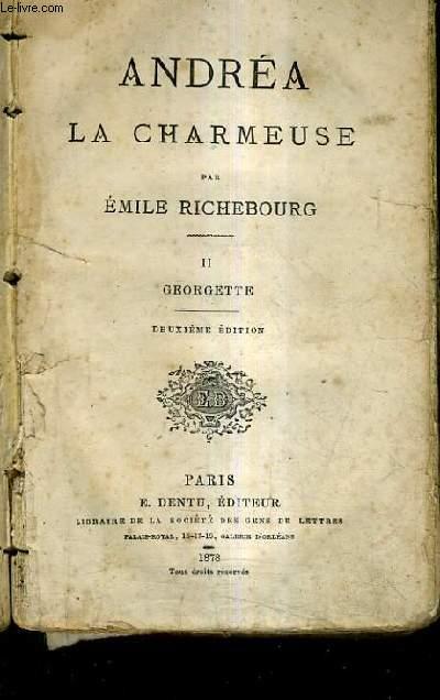 ANDREA LA CHARMEUSE - TOME 2 : GEORGETTE / 2E EDITION.
