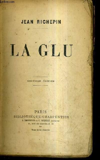 LA GLU / NOUVELLE EDITION.