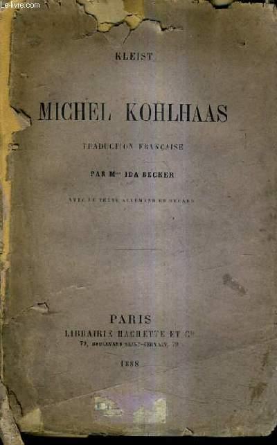 MICHEL KOHLHAAS TRADUCTION FRANCAISE PAR MME IDA BECKER AVEC LE TEXTE ALLEMAND EN REGARD.