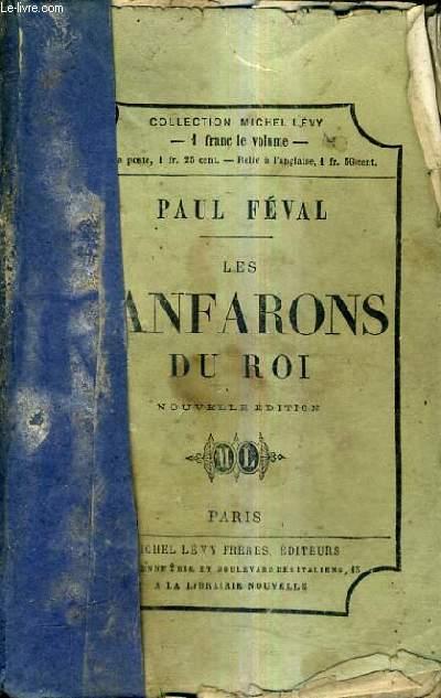 LES FANFARONS DU ROI / NOUVELLE EDITION.