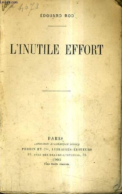 L'INUTILE EFFORT.