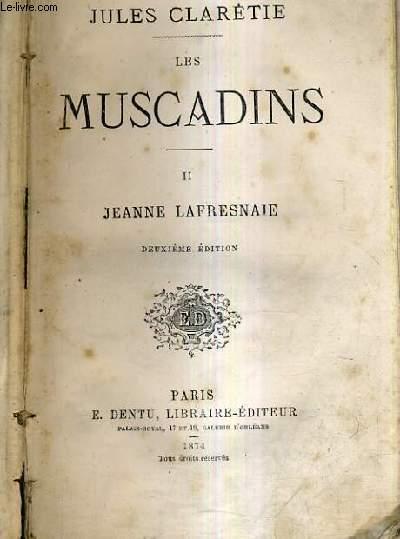 LES MUSCADINS - TOME 2 : JEANNE LAFRESNAIE / 2E EDITION.