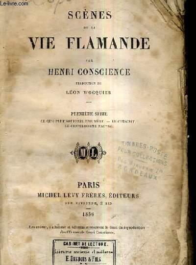 SCENES DE LA VIE FLAMANDE / PREMIERE SERIE : CE QUE PEUT SOUFFRIR UNE MERE - LE CONSCRIT - LE GENTILHOMME PAUVRE.