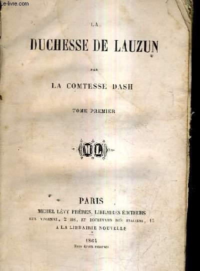 LA DUCHESSE DE LAUZUN - TOME 1.