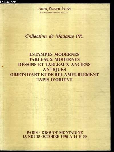 CATALOGUE DE VENTE AUX ENCHERES - COLLECTION DE MADAME PR. ESTAMPES MODERNES TABLEAUX MODERNES DESSINS ET TABLEAUX ANCIENS ANTIQUES OBJETS D'ART ET DE BEL AMEUBLEMENT TAPIS D'ORIENT - DROUOT MONTAIGNE - 15 OCT. 1990.