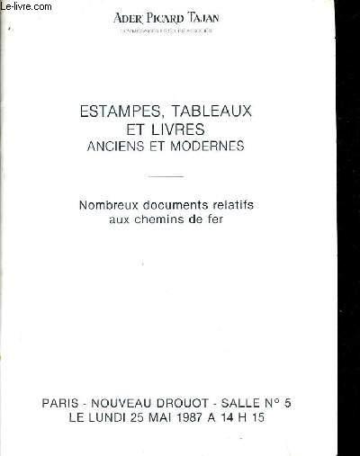 CATALOGUE DE VENTES AUX ENCHERES - ESTAMPES TABLEAUX ET LIVRES ANCIENS ET MODERNES - NOMBREUX DOCUMENTS RELATIFS AUX CHEMINS DE FER - PARIS NOUVEAU DROUOT SALLE 5 25 MAI 1987.
