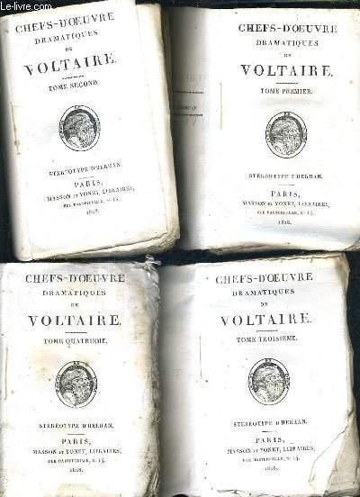 CHEFS D'OEUVRE DRAMATIQUES DE VOLTAIRE / EN 4 TOMES / TOMES 1 + 2 + 3 + 4.