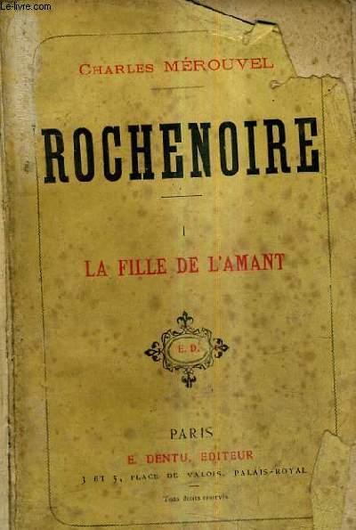ROCHENOIRE - TOME 1 : LA FILLE DE L'AMANT.