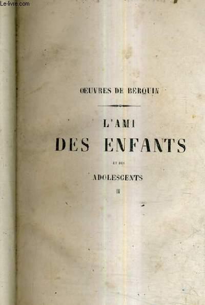 OEUVRES DE BERQUIN - L'AMI DES ENFANTS ET DES ADOLESCENTS - TOME 2 - INCOMPLET MANQUE PAGES 1 ET 2.