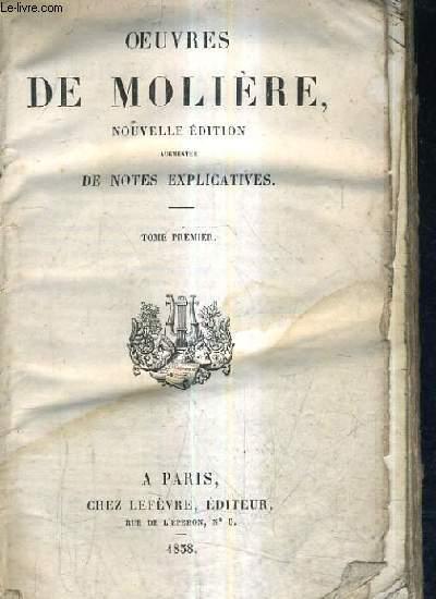 OEUVRES DE MOLIERE - TOME 1 - NOUVELLE EDITION AUGMENTEE DE NOTES EXPLICATIVES.