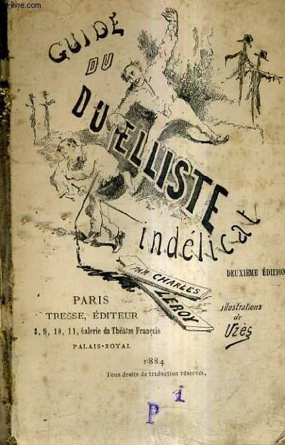 GUIDE DU DUELLISTE INDELICAT / 2E EDITION.