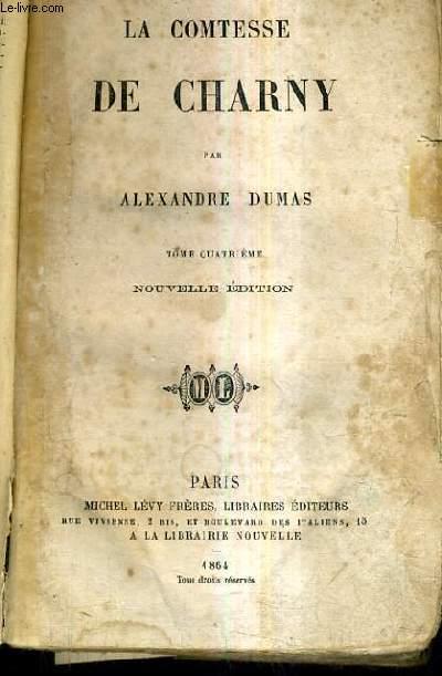 LA COMTESSE DE CHARNY - TOME 4 - NOUVELLE EDITION.