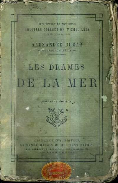LES DRAMES DE LA MER - NOUVELLE EDITION.