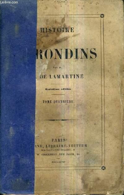 HISTOIRE DES GIRONDINS - TOME 4 - 3E EDITION.