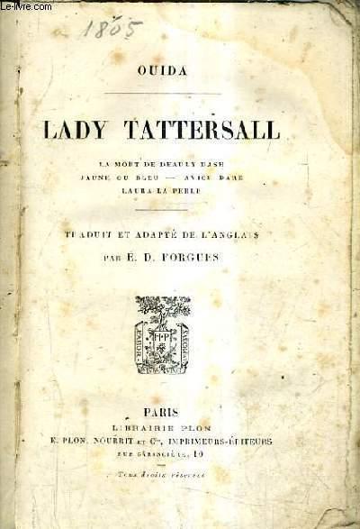 LADY TATTERSALL - LA MORT DE DEADLY DASH - JAUNE OU BLEU - AVICE DARE - LAURA LA PERLE.