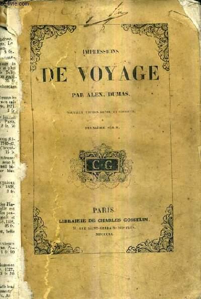 IMPRESSIONS DE VOYAGE - NOUVELLE EDITION REVUE ET CORRIGEE / 2E SERIE.