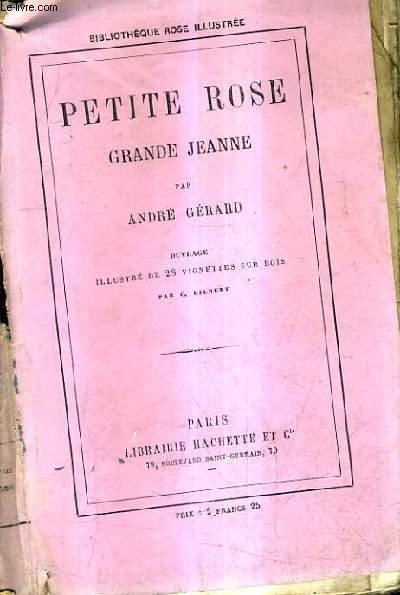 PETITE ROSE GRANDE JEANNE.